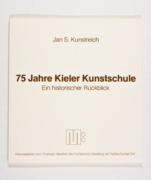 Jan S. Kunstreich - 75 Jahre Kieler Kunstschule 1982/83