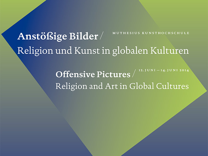 Symposion: Anstößige Bilder. Religion und Kunst in globalen Kulturen