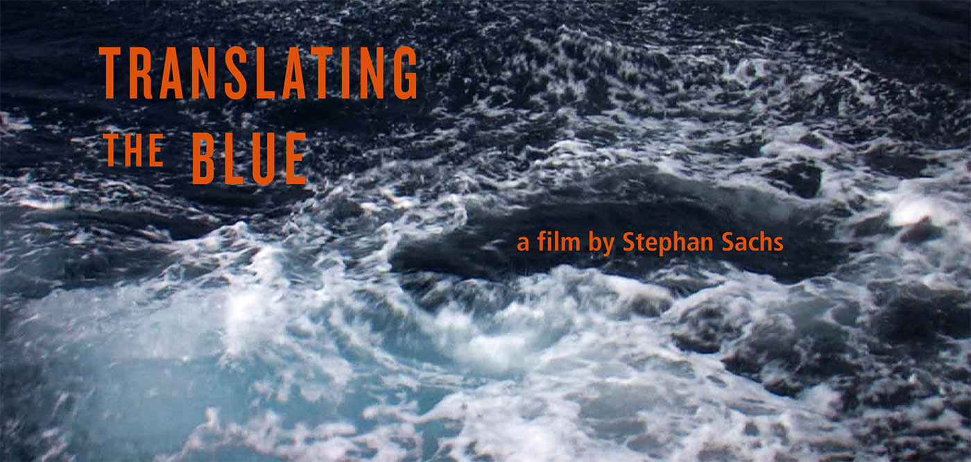 Translating the blue- Film von Stephan Sachs