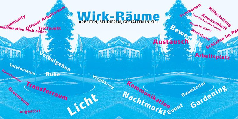 """""""Wirk-Räume"""": arbeiten, studieren, gestalten in Kiel"""