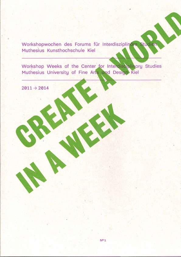 """Create a world in a week"" Hrsg. Bettina Möllring und Markus Huber /Muthesius Kunsthochschule"