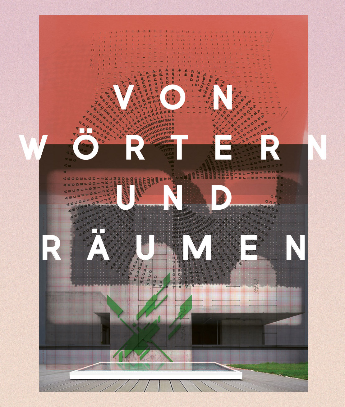 """""""Von Wörtern und Räumen"""" Ausstellung"""