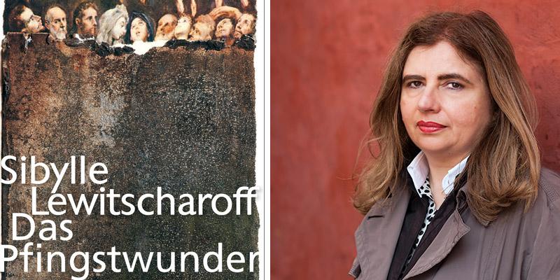 Sibylle Lewitscharoff Das Pfingstwunder