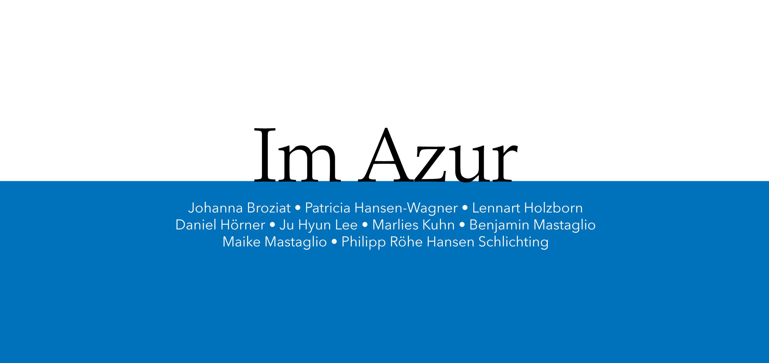 Gruppenausstellung »Im Azur«