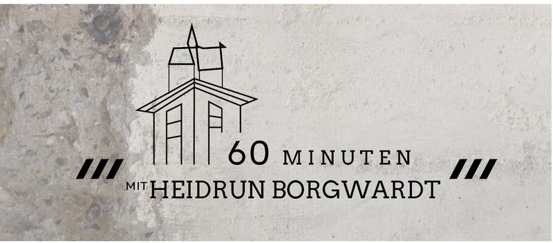 60 Minuten mit Heidrun Borgwardt